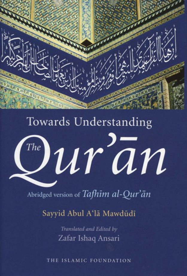 Towards Understanding the Quran Abridged Version of Tafhim al Quran