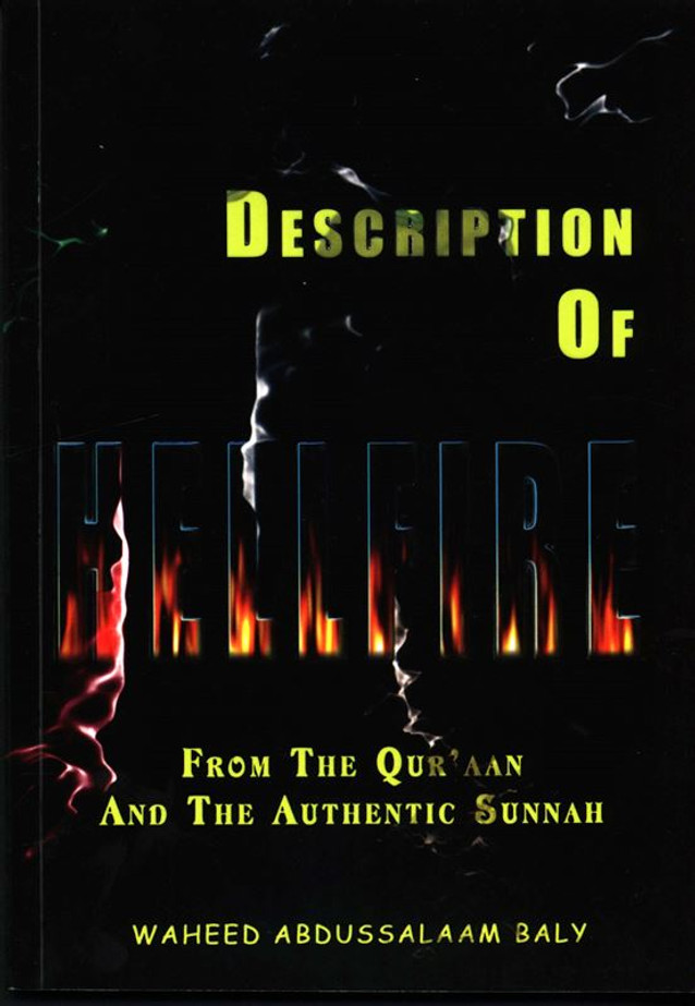 Description of Hellfire (From The Qur'an And The Authentic Sunnah)