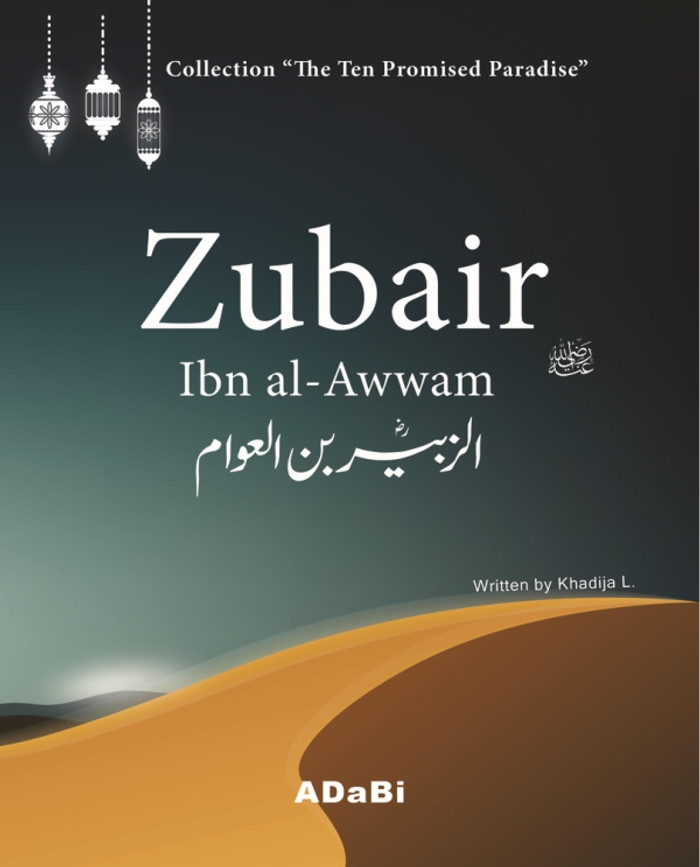 "Zubair ibn al-Awwam ""The Ten Promised Paradise"""