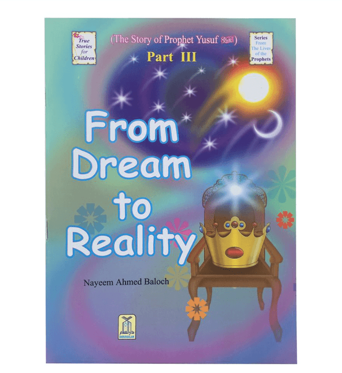 """The Story of Prophet Yusuf Part III """"From Dream To Reality"""""""