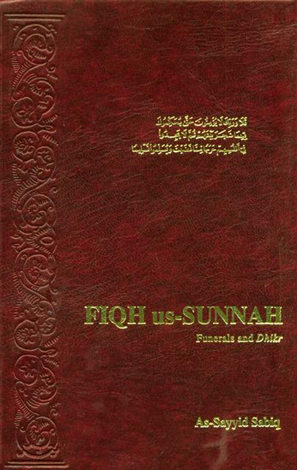 Fiqh Us Sunnah vol 4: Funerals and Dhikr