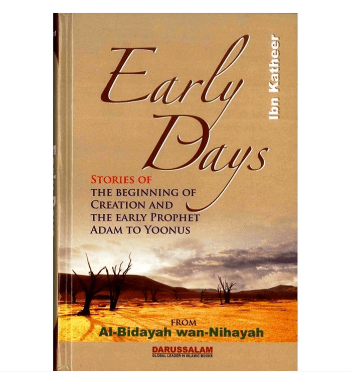 The Beginnings & The Endings : Al - Bidayah wan - Nihayah