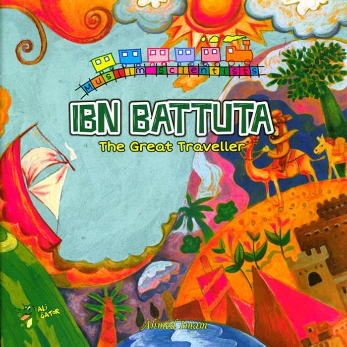 Ibn Battuta: The Great Traveller (Muslim Scientists)