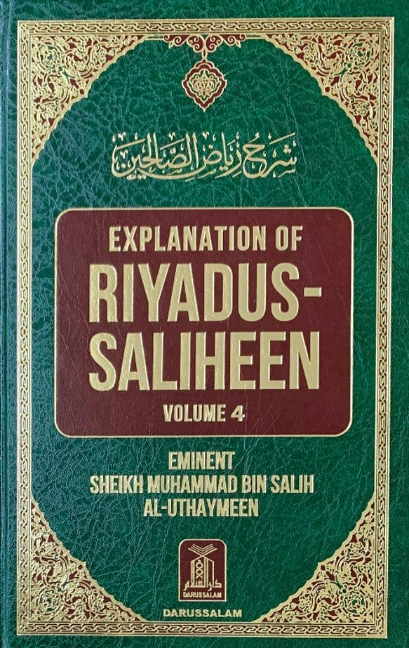 Explanation of Riyad-us-Saliheen (Vol 4) Sharh Riyad-us-Saliheen)