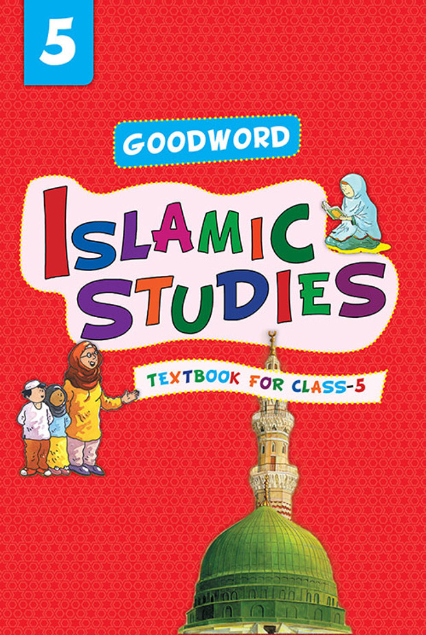 Goodword Islamic Studies: Textbook for Class-5