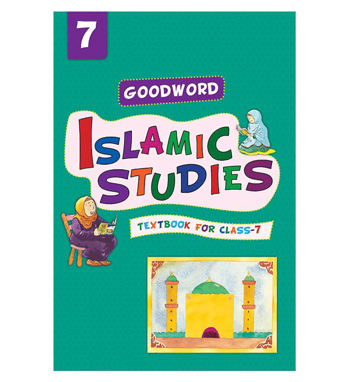Goodword Islamic Studies: Textbook for Class-7