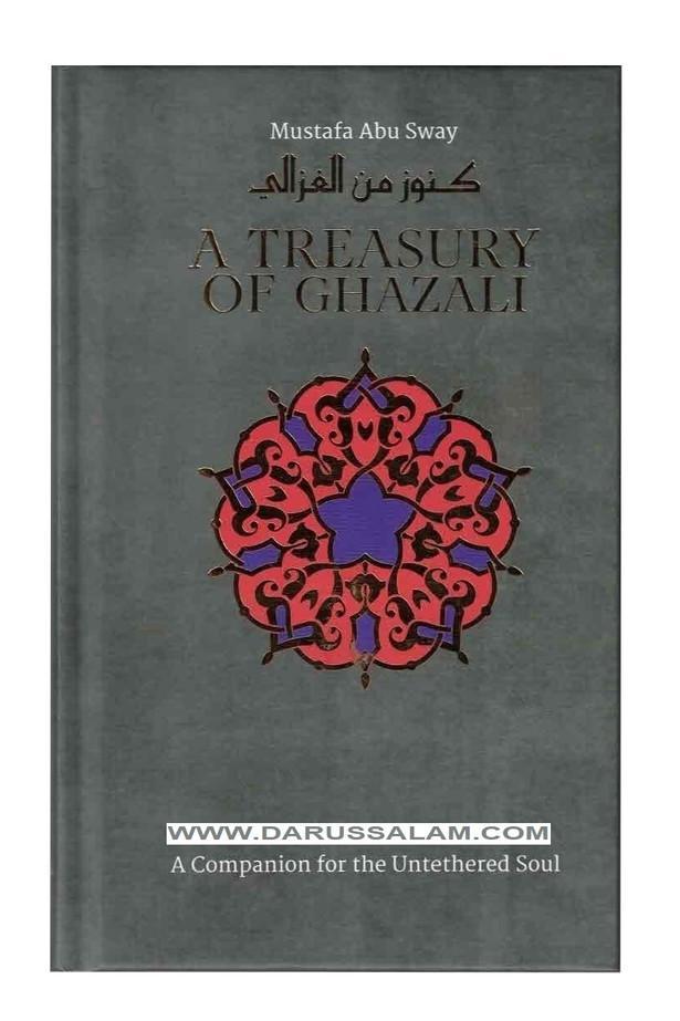 A Treasury of Ghazali (Treasury in Islamic Thought and Civilization)