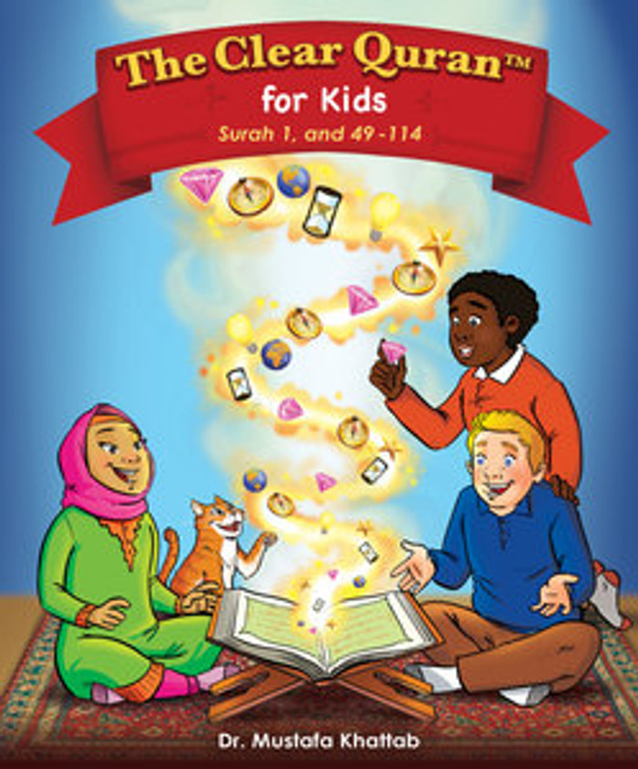 The Clear Quran for Kids with Arabic Text Hardcover Surah 1, & 49-114 (Pre-Order)