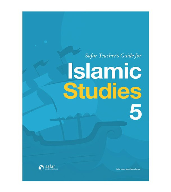 Teacher's Guide for Islamic Studies : Book 5- Learn about Islam Series, 9781912437054