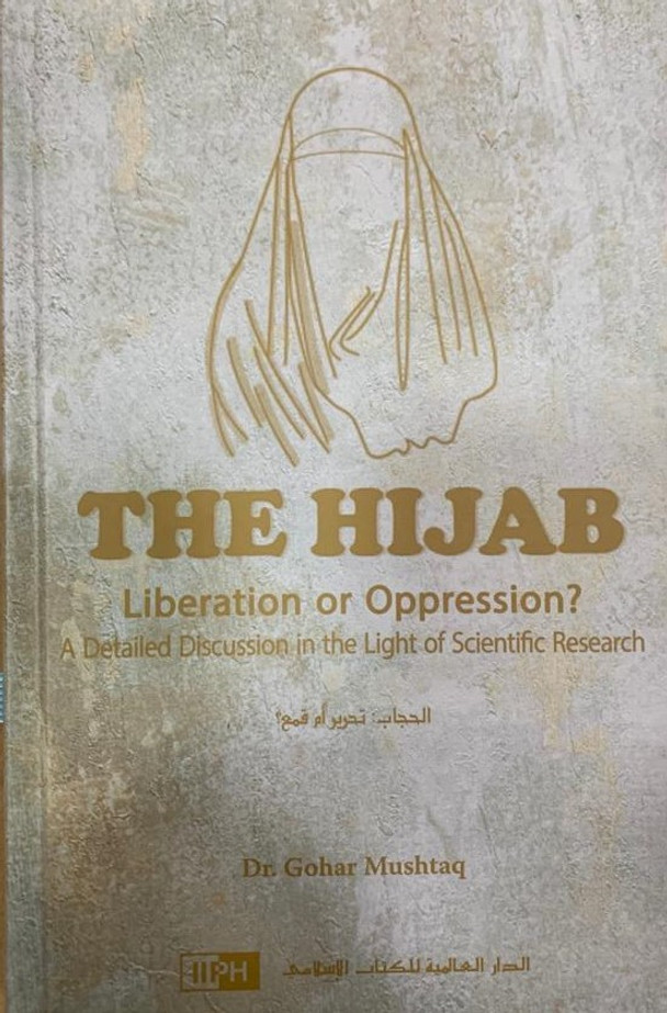 The Hijab : Liberation Or Oppression ?