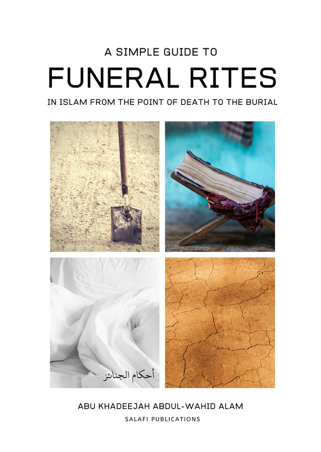 A Simple Guide To Funeral rites In Islam From The Point Of Death To The Burial, 9781902727639
