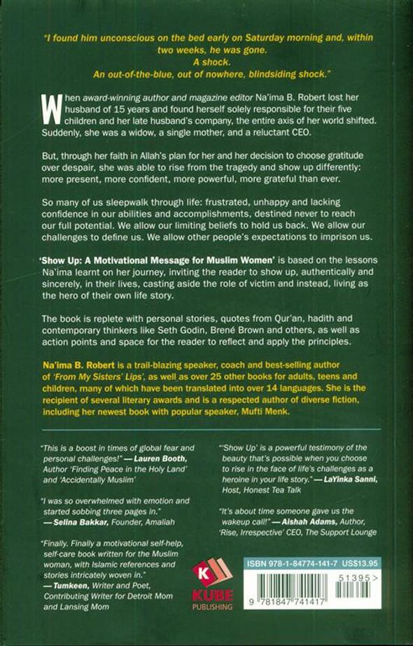 Show Up: A Motivational Message for Muslim Women, 9781847741417