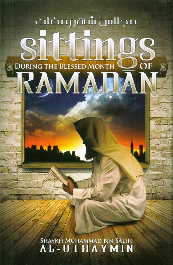 Sittings During the Blessed Month of Ramadan (24864)
