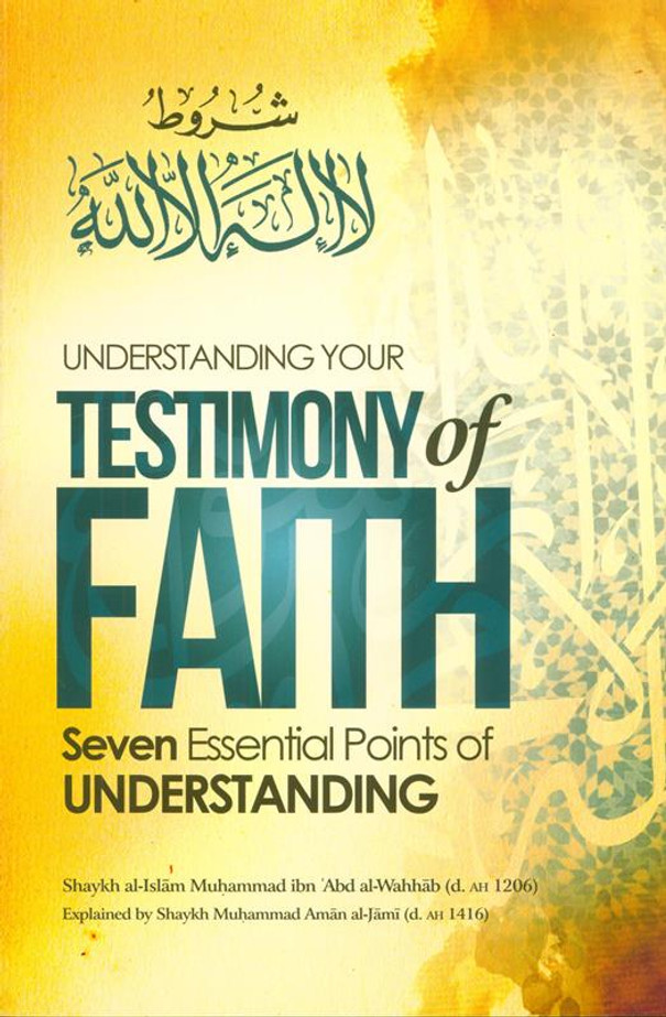 Understanding Your Testimony Of Faith; Seven Essential Points Of Understanding, 9781927012406