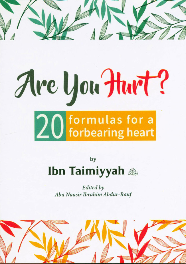 Are You Hurt? 20 Formulas for a Forbearing Heart (24893)