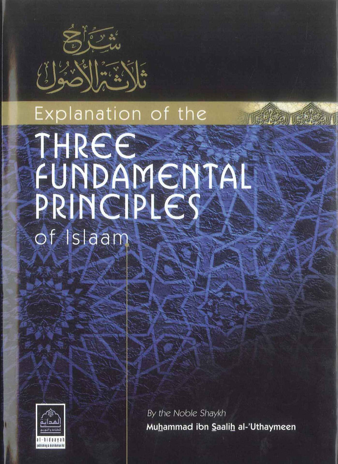 Explanation Of The Three Fundamental Principles Of Islaam
