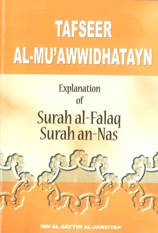 Tafseer Al-Mu'awwidhatayn Explanation of Surah Falak Surah Nas