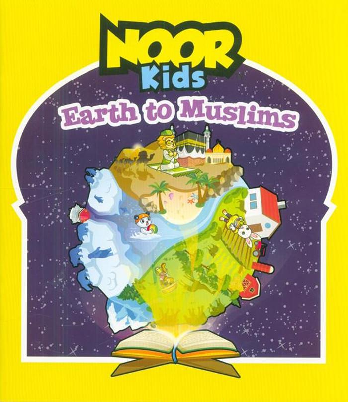 Noor Kids: Earth to Muslims, 9781948866224