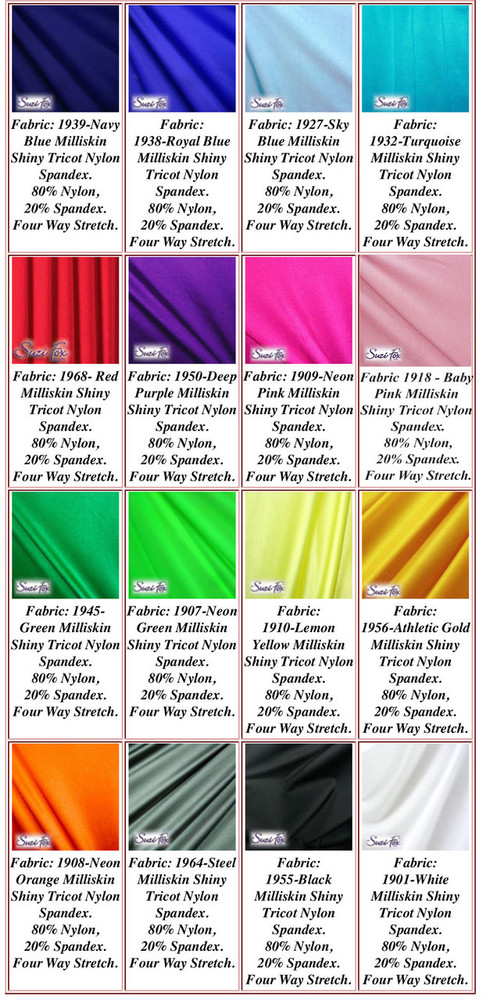 Milliskin Tricot Spandex Fabric. Available in black, white, red, royal blue, navy blue, sky blue, turquoise, purple, green, neon green, hunter green, fuchsia, baby pink, neon pink, neon orange, athletic gold, yellow, steel gray Miilliskin Tricot spandex. This is a 4-way extreme stretch fabric with a slight shine. Light, airy, thin, and very comfortable! Lighter colors might be slightly see through when wet.  Hand wash inside out in cold water, line dry. Iron inside out on low heat. Do not bleach.