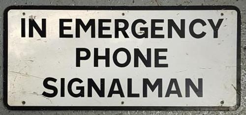 VT1674. IN EMERGENCY PHONE SIGNALMAN SIGN