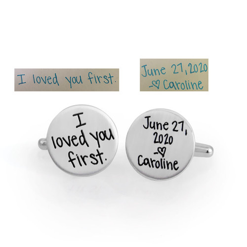Groom's gift from bride: Custom silver cuff links with bride's handwriting saying I Loved You First & the wedding date