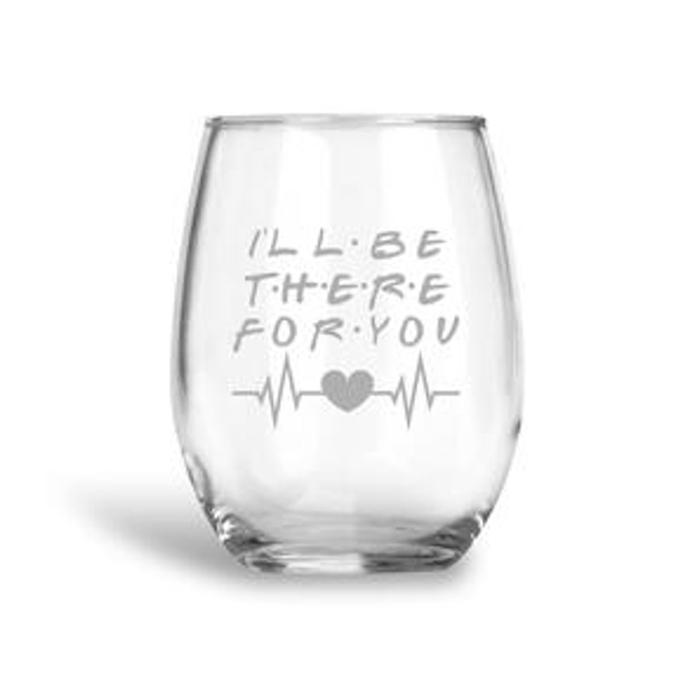 I will be there for you  Nurse wine glass