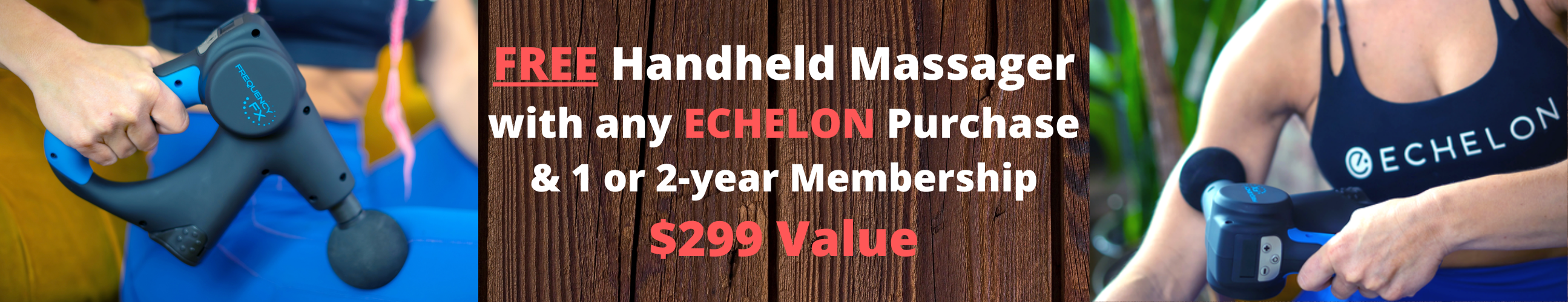 Free Handheld Frequency FX Massager with Purchase of any Echelon and 1 or 2-Year Membership