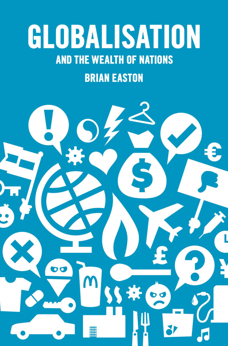 Globalisation and the Wealth of Nations by Brian Easton