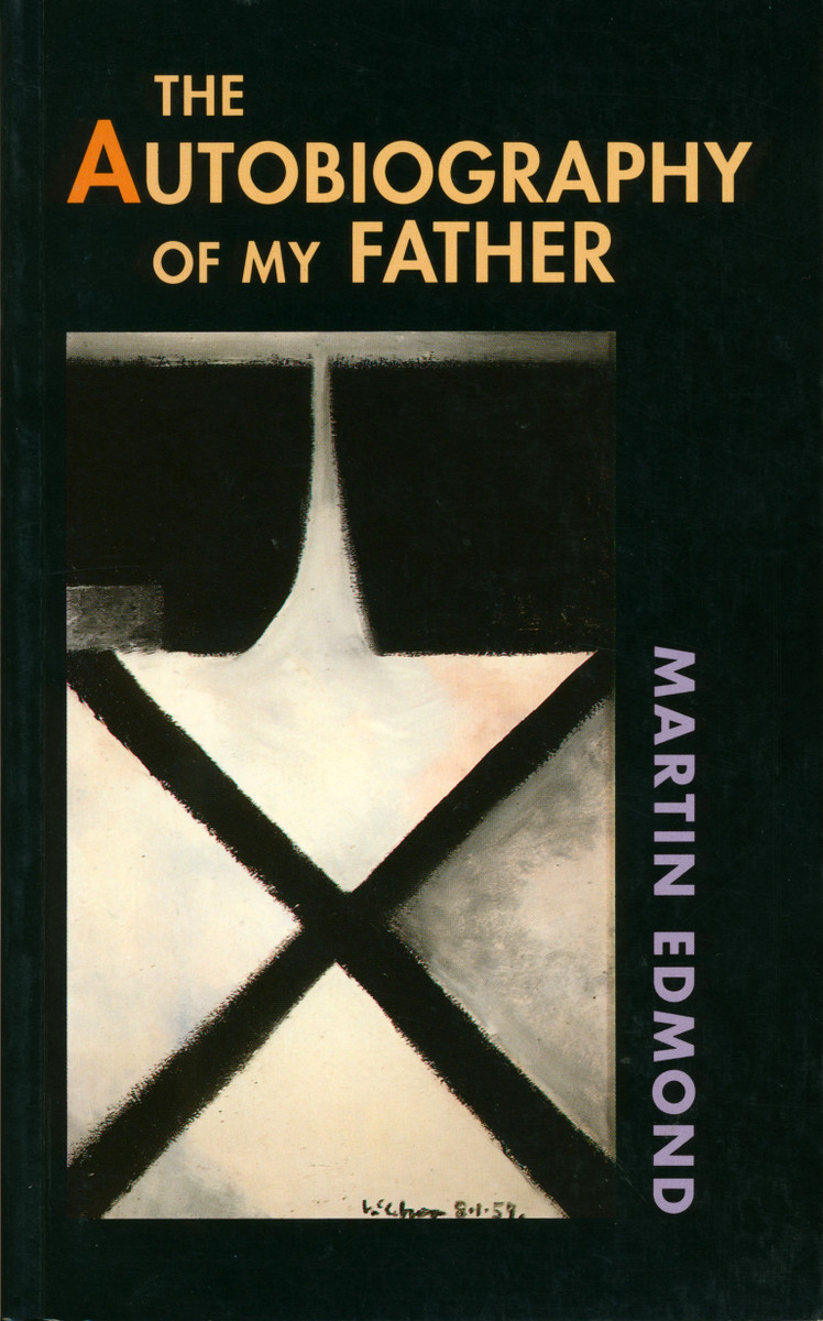 The Autobiography of My Father by Martin Edmond