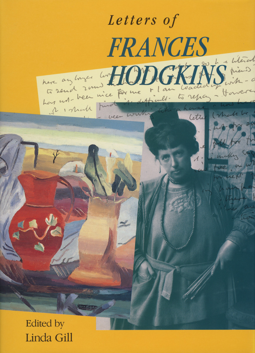 Letters of Frances Hodgkins Edited by Linda Gill