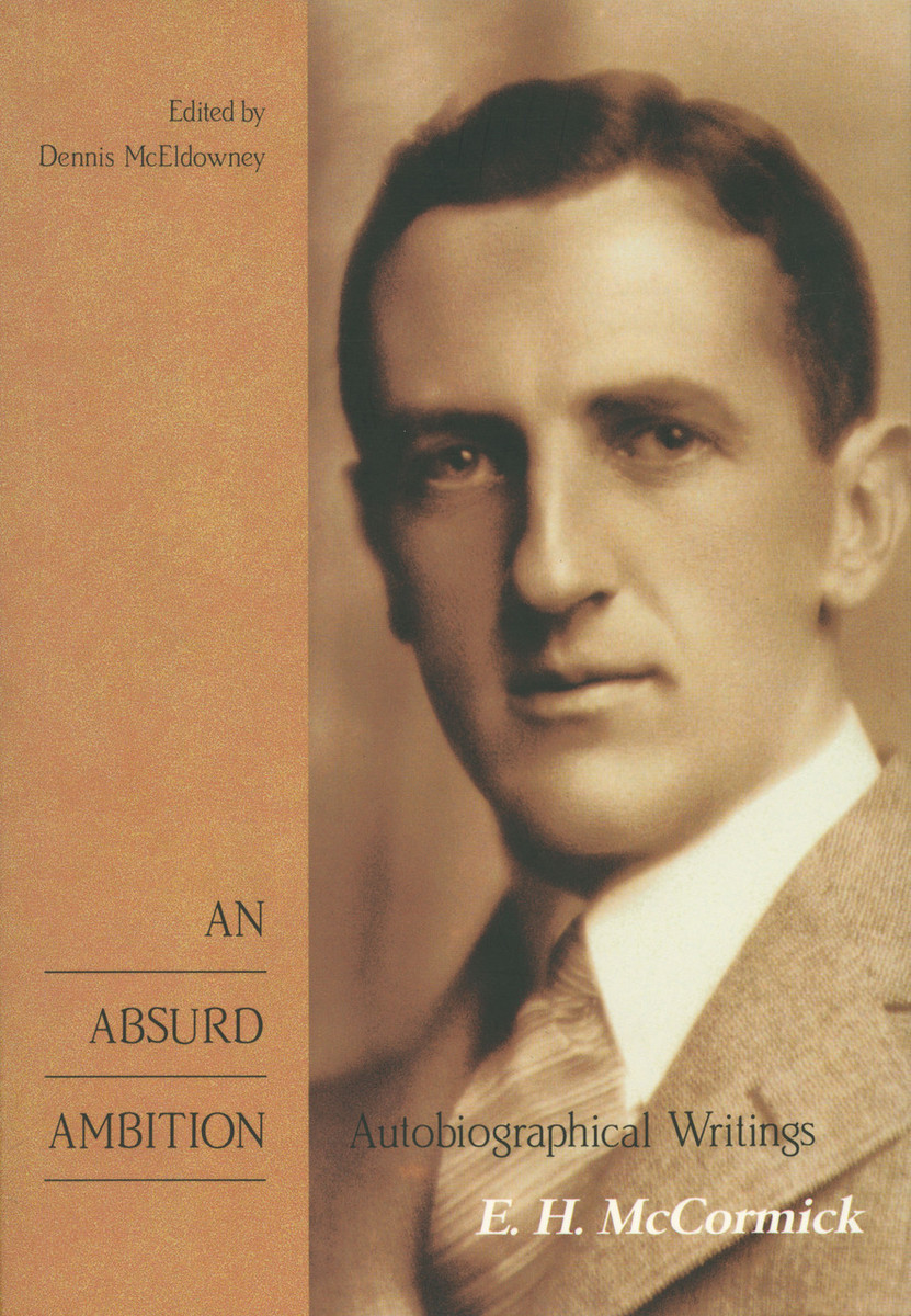 An Absurd Ambition by Eric H. McCormick. Edited by Dennis McEldowney