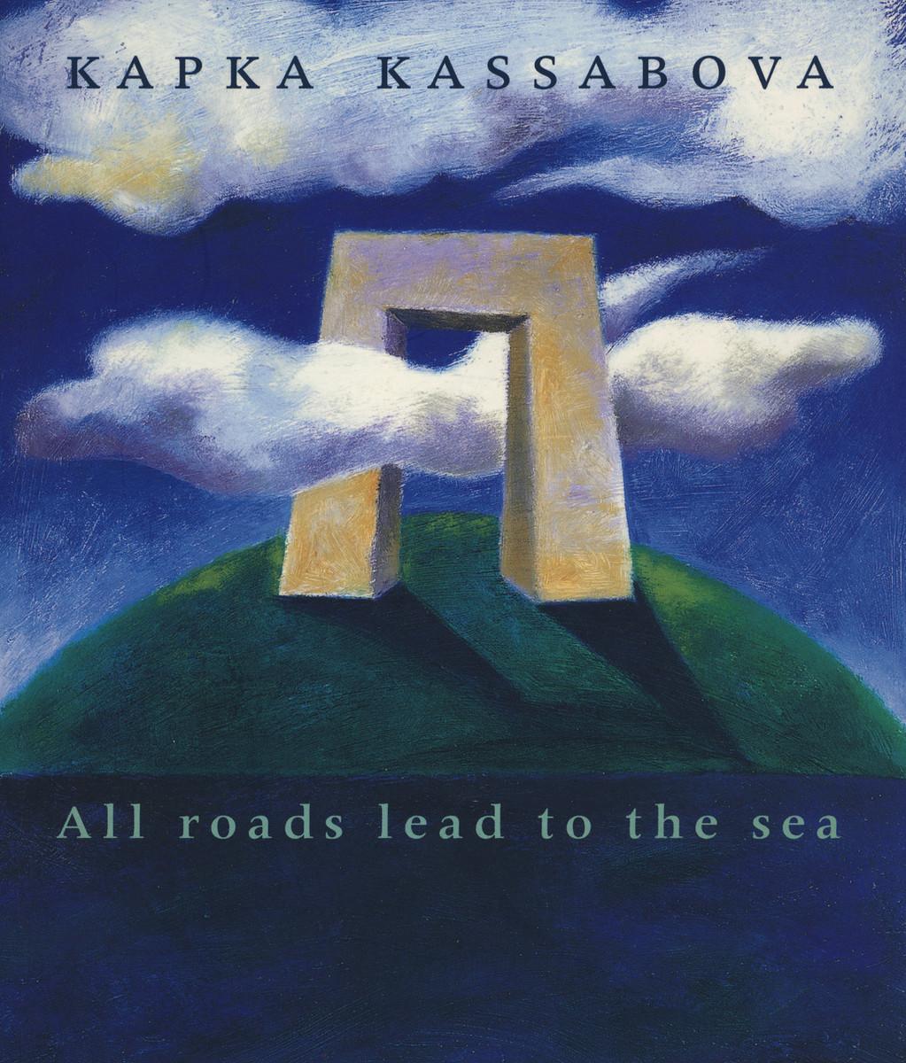 All Roads Lead to the Sea by Kapka Kassabova