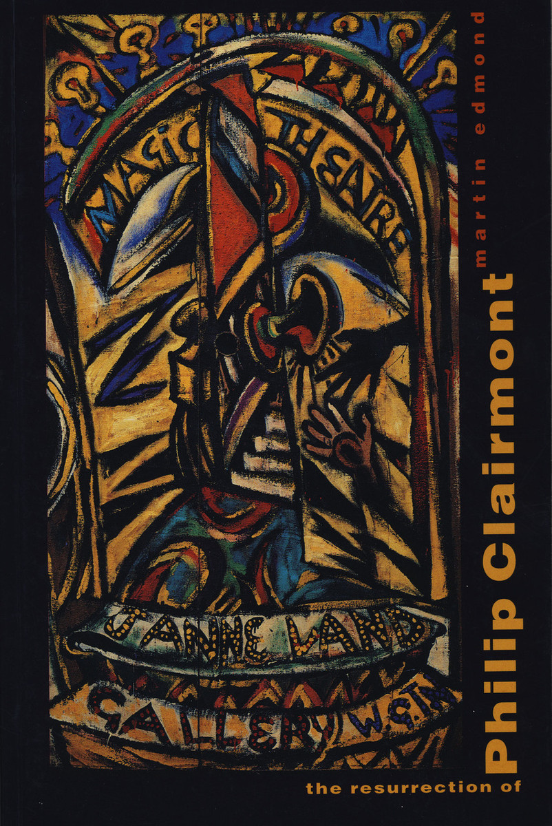The Resurrection of Philip Clairmont by Martin Edmond