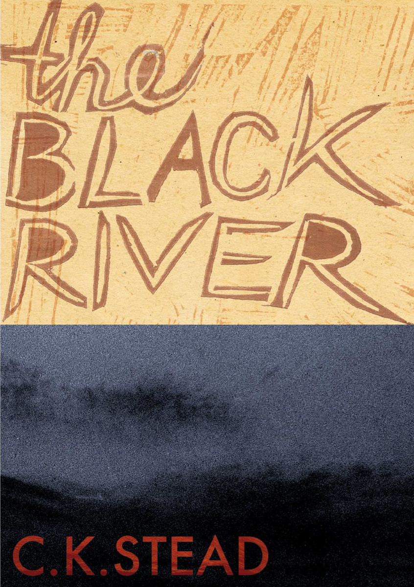 The Black River by C. K. Stead