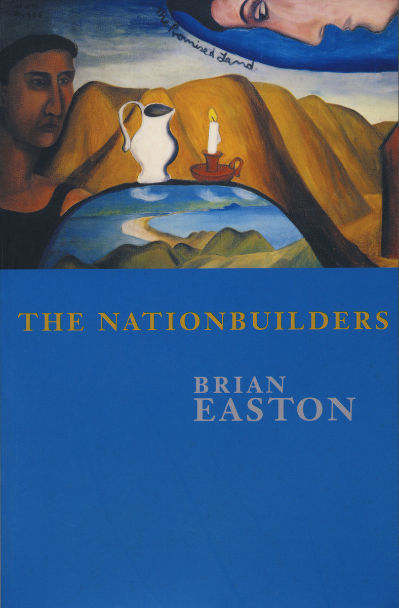 The Nationbuilders by Brian Easton