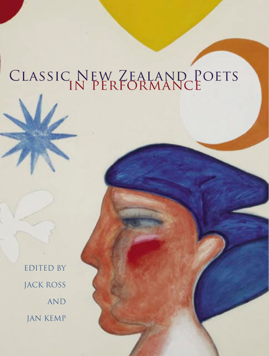 Classic New Zealand Poets in Performance edited by Jack Ross and Jan Kemp