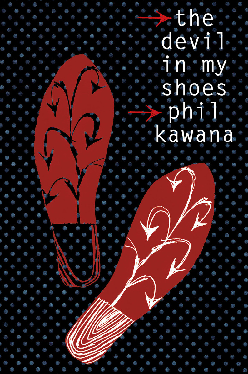 The Devil in my Shoes by Phil Kawana