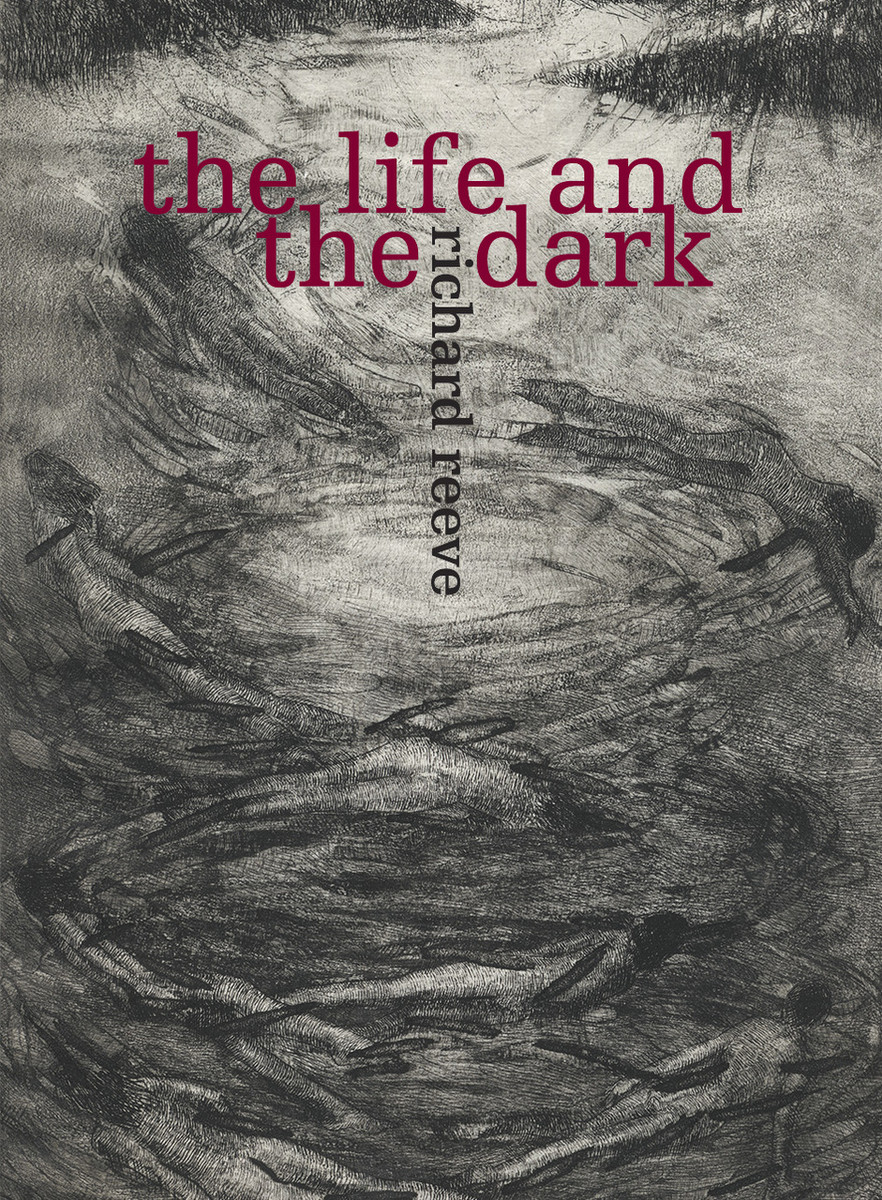 The Life and the Dark by Richard Reeve