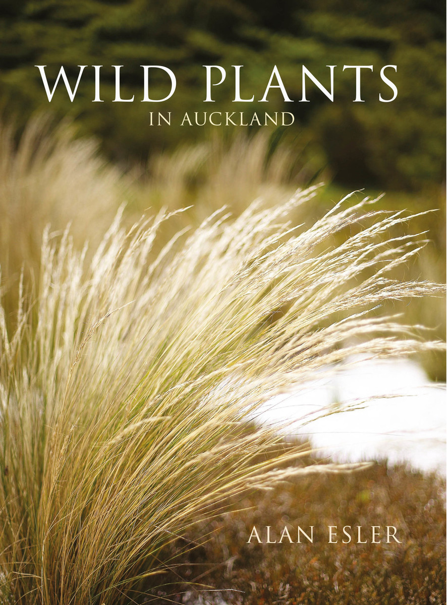 Wild Plants in Auckland by Alan Esler