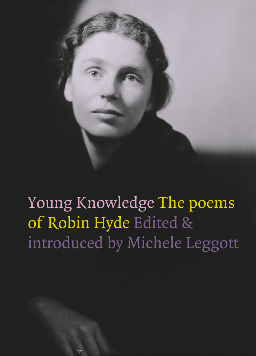 Young Knowledge: the Poems of Robin Hyde Edited by Michele Leggott, introduction by Michele Leggott