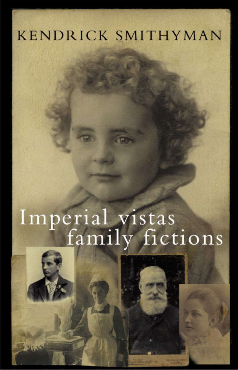 Imperial Vistas Family Fictions by Kendrick Smithyman