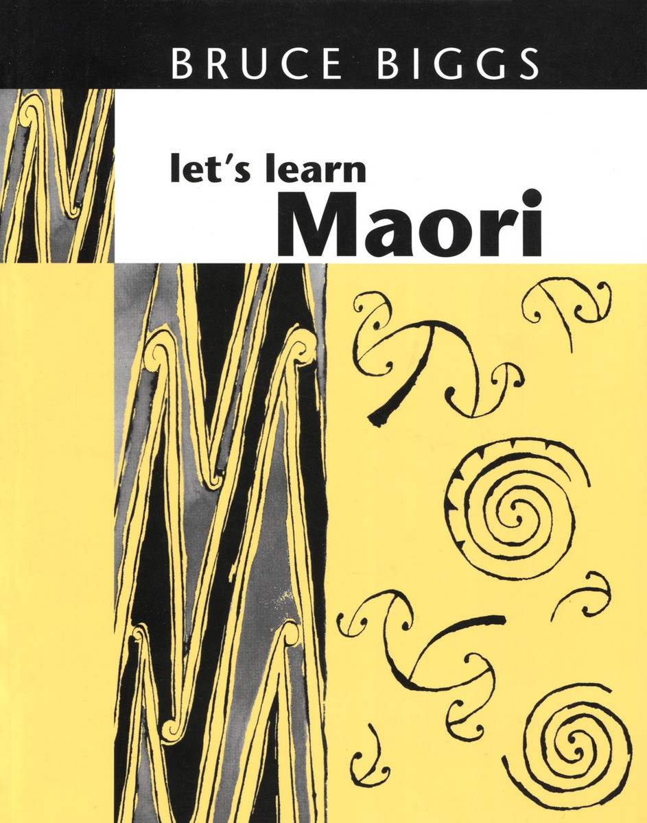 Let's Learn Maori (Revised edition) by Bruce Biggs