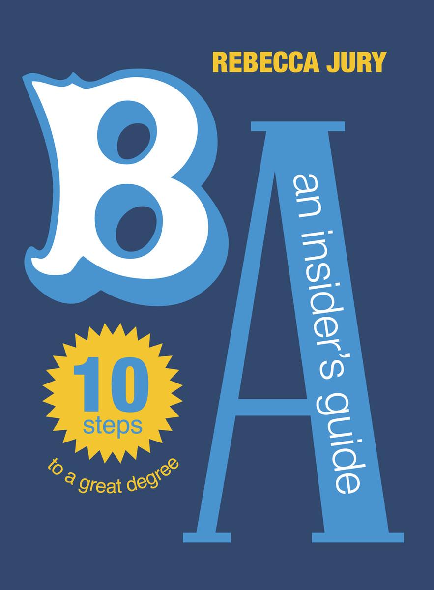 BA: An Insider's Guide by Rebecca Jury
