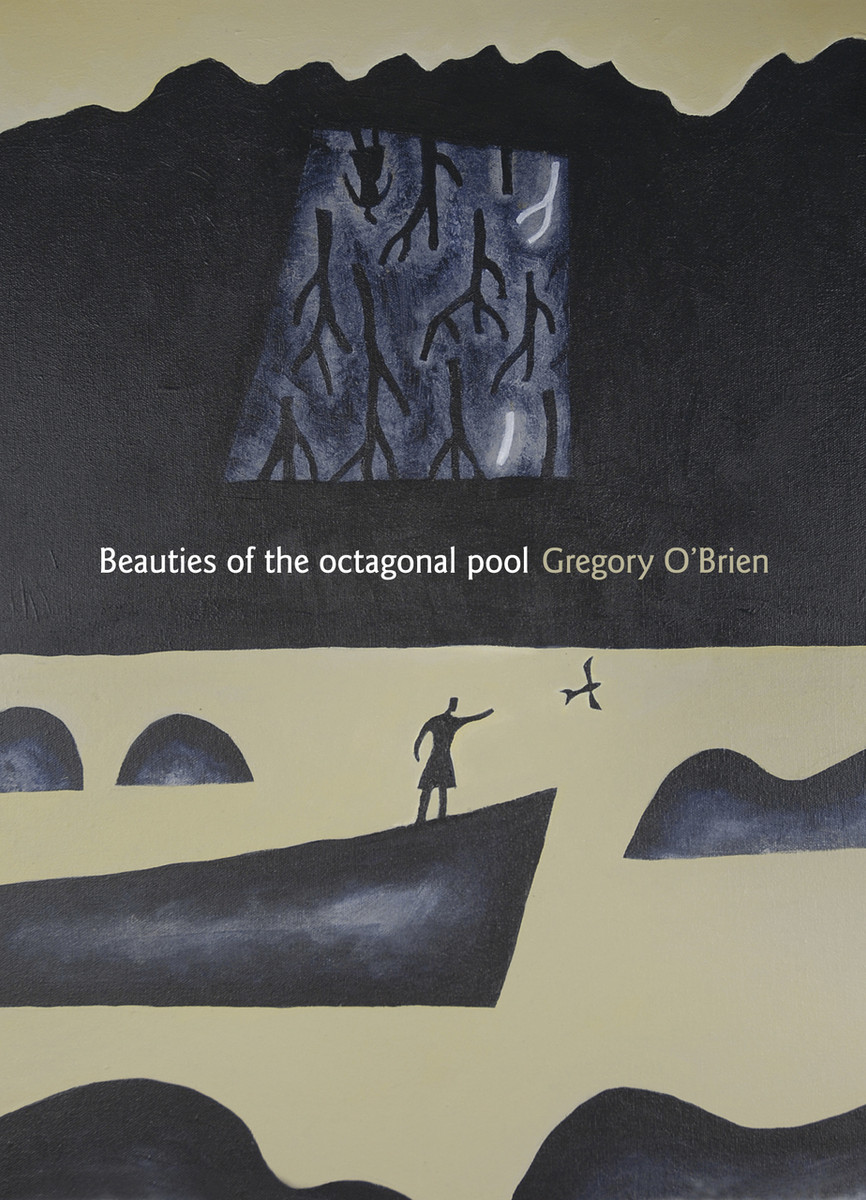 Beauties of the Octagonal Pool by Gregory O'Brien