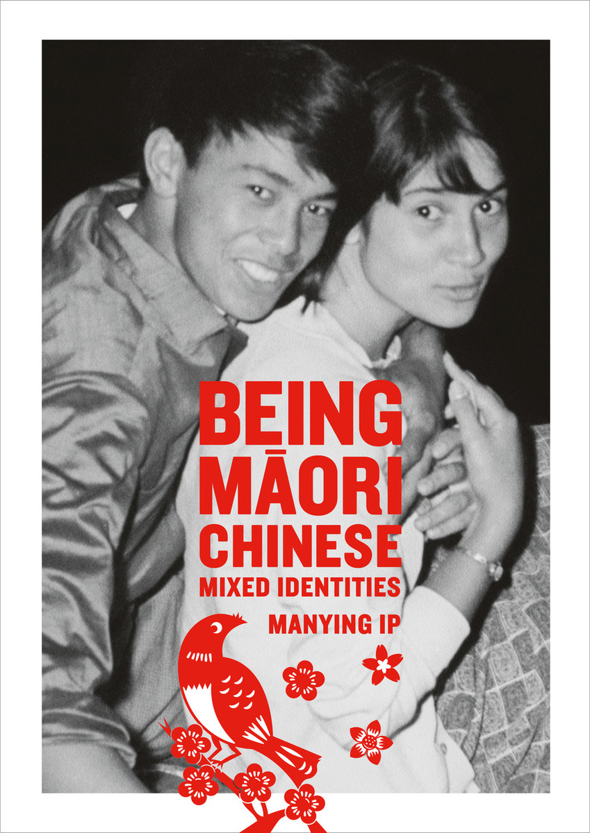 Being Maori-Chinese: Mixed Identities by Manying Ip