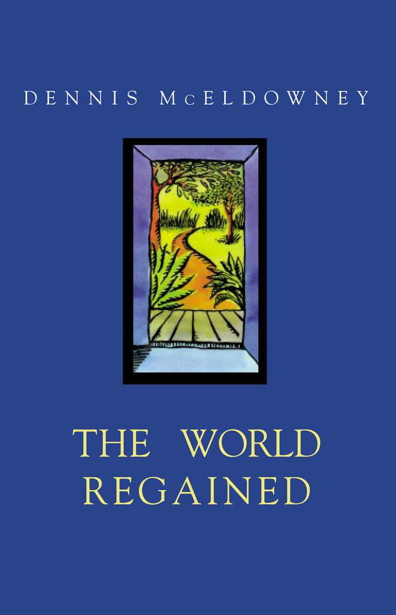 The World Regained by Dennis McEldowney