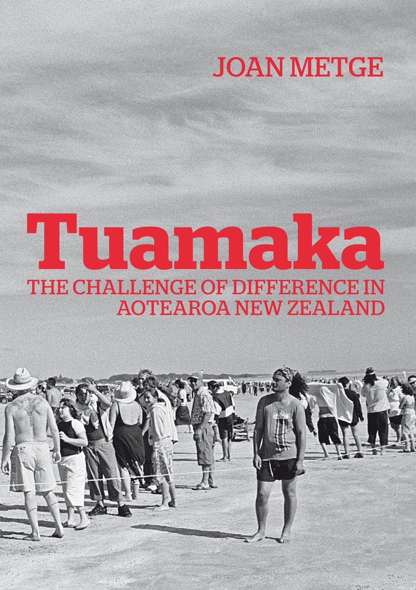 Tuamaka: The Challenge of Difference in Aotearoa New Zealand by Joan Metge