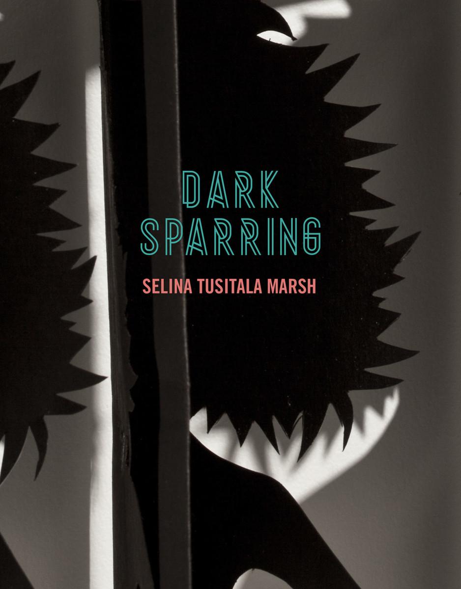 Dark Sparring: Poems by Selina Tusitala Marsh
