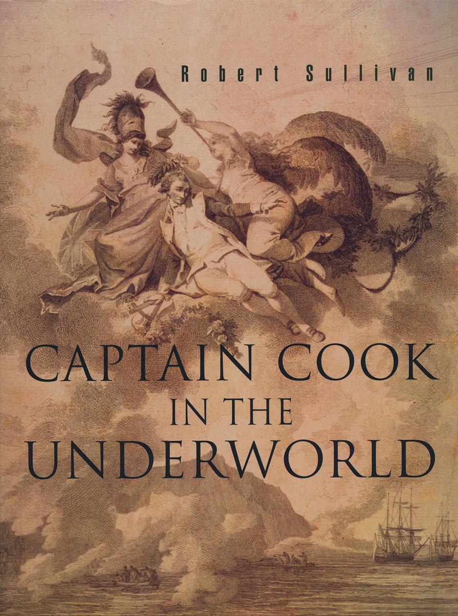 Captain Cook in the Underworld by Robert Sullivan