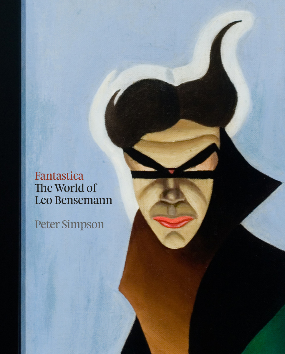 Fantastica: The World of Leo Bensemann by Peter Simpson